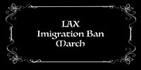 LAX Immigration March